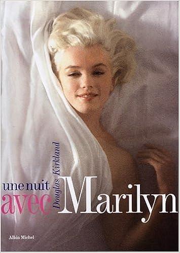 Livre gratuits en ligne Une nuit avec Marilyn (Ancien prix Editeur : 45 Euros) epub, pdf