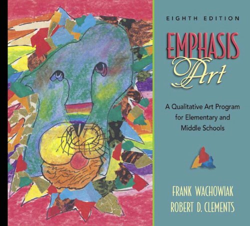 Emphasis Art: A Qualitative Art Program for Elementary and Middle Schools (8th - Robert Junior D