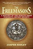 The Freemasons: A History of the World's Most Powerful Secret Society by Jasper Ridley (2011-05-15)