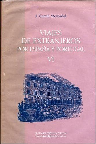 Viajes de extranjeros por España y Portugal: Amazon.es: García Mercadal, José: Libros