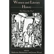 Women And Literary History: For There She Was