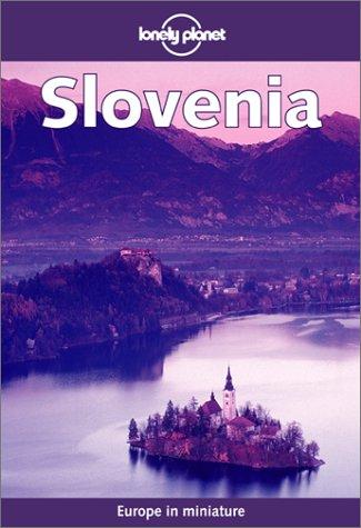 Lonely Planet Slovenia (Lonely Planet Slovenia: Travel Survival Kit)