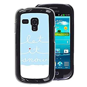A-type Arte & diseño plástico duro Fundas Cover Cubre Hard Case Cover para Samsung Galaxy S3 MINI 8190 (NOT S3) (Blue White Let It Snow Quote Heart)