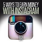 5 Ways to Earn Money on Instagram (How to Make Money Online) |  Bri