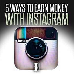 5 Ways to Earn Money on Instagram (How to Make Money Online) Audiobook