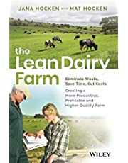 The Lean Dairy Farm: Eliminate Waste, Save Time, Cut Costs - Creating a More Productive, Profitable and Higher Quality Farm