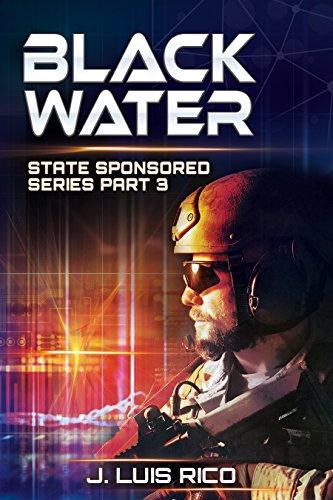 Blackwater: State Sponsored series part three by [Rico, J. Luis]