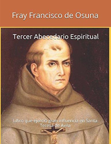 Tercer Abecedario Espiritual: Claves para introducirnos en las cimas espirituales (Spanish Edition) [Fray Francisco de Osuna] (Tapa Blanda)