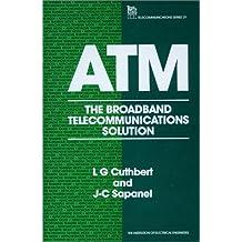 ATM: The broadband telecommunications solution