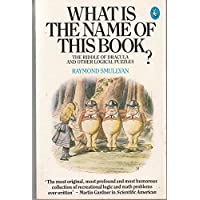 What Is the Name of This Book? The Riddle of Dracula and Other Logical Puzzles (Pelican Books): The Riddle of Dracula and Other Logical Puzzles