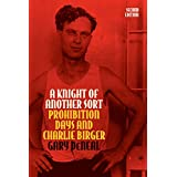 A Knight of Another Sort: Prohibition Days and Charlie Birger, Second Edition (Shawnee Classics)