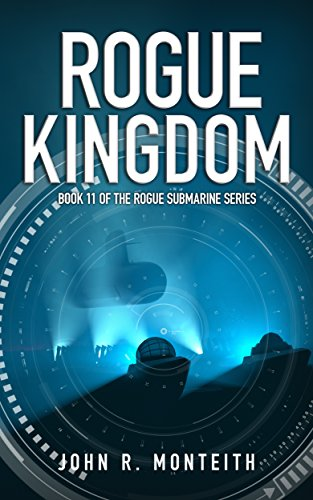 Rogue Kingdom: A Military Thriller (Rogue Submarine Book 11)