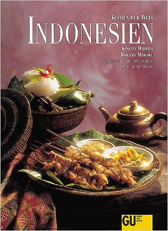 indonesien, küchen der welt. originalrezepte und interessantes ... - Indonesien Küche