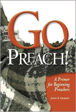 Go preach a primer for beginning preachers jack gilbert go preach a primer for beginning preachers jack gilbert 9780881773842 amazon books fandeluxe Gallery
