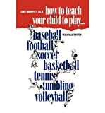 img - for [ How to Teach Children to Play (REV) [ HOW TO TEACH CHILDREN TO PLAY (REV) BY Murphy, Chet ( Author ) Mar-01-2002[ HOW TO TEACH CHILDREN TO PLAY (REV) [ HOW TO TEACH CHILDREN TO PLAY (REV) BY MURPHY, CHET ( AUTHOR ) MAR-01-2002 ] By Murphy, Chet ( Author )Mar-01-2002 Paperback book / textbook / text book