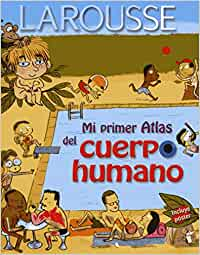 Mi Primer Atlas del Cuerpo Humano: Amazon.es: Larousse: Libros