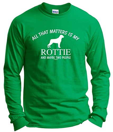 (Rottweiler Gifts Rottie Rottweiler Thats All That Matters Two People Long Sleeve T-Shirt Large Green)