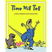 Time Will Tell: A Quest through Earth's Prehistory