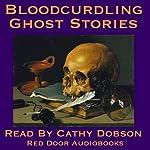 Bloodcurdling Ghost Stories: Tales Of Terror | Joseph Sheridan Le Fanu,Henry James,Charles Dickens,Virginia Woolf,Jerome K. Jerome,William Harris Barham,William Harrison Ainsworth
