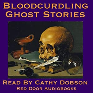Bloodcurdling Ghost Stories Audiobook