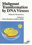 Molecular Mechanisms in Malignant Transformation by DNA Viruses, Doerfler, Walter, 3527284540