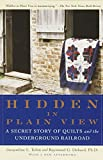 quilt coffee table book - Hidden in Plain View: A Secret Story of Quilts and the Underground Railroad