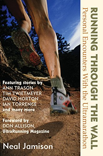 - Running Through the Wall: Personal Encounters with the Ultramarathon