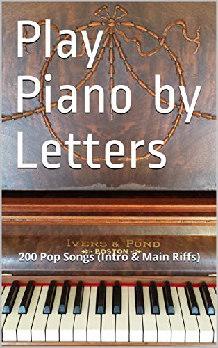 Play Piano By Letters 200 Pop Songs Intro Main Riffs