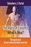 img - for The Matrix of Existence: What Is Real? book / textbook / text book