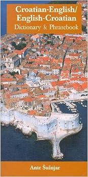 Croatian-English, English-Croatian Dictionary and Phrasebook (Dictionary and Phrasebooks) (Dictionary & Phrasebook)