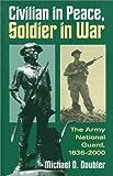 Civilian in Peace, Soldier in War, Michael D. Doubler, 0700612491