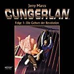 Die Geburt der Revolution (Cungerlan 0): Erweiterte Neuausgabe | Jerry Marcs,Frank-Michael Rost