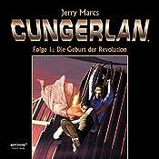 Die Geburt der Revolution (Cungerlan 0): Erweiterte Neuausgabe | Jerry Marcs, Frank-Michael Rost