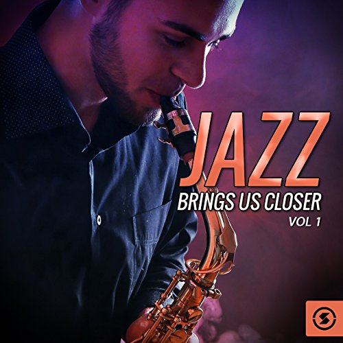 ... Jazz Brings Us Closer, Vol. 1