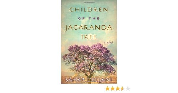 Children Of The Jacaranda Tree A Novel Amazon Sahar Delijani
