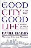img - for The Good City and the Good Life book / textbook / text book