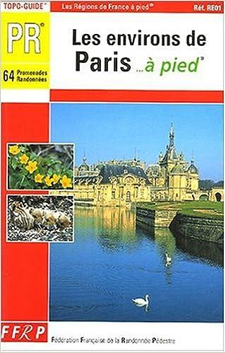 Téléchargement de livres au format pdf Les environs de Paris à pied 2751400000 en français PDF RTF