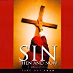 Sin: Then and Now | Dr. Johnny Jenkins Jr.