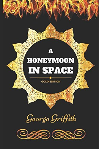 A Honeymoon in Space: By George Griffith - Illustrated ebook