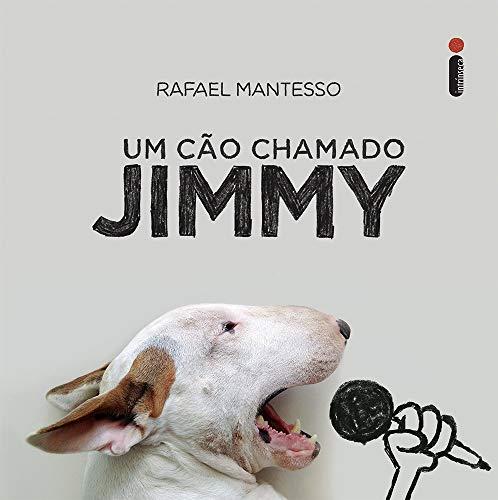 Lançamento Especificações Melhor: Cão Chamado Jimmy Rafael Mantesso, Vale A Pena Comprar