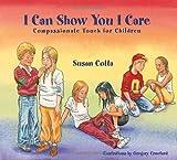 I Can Show You I Care, Susan Cotta, 1556434332