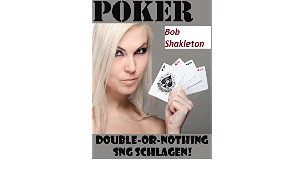 Poker Double-or-nothing SNG schlagen (German Edition)