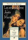 Las siete palabras de Jesús y de María: Lecciones de Caná y del Calvario (Spanish Edition)