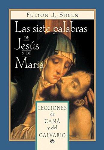 Download Las siete palabras de Jesús y de María: Lecciones de Caná y del Calvario (Spanish Edition) pdf epub