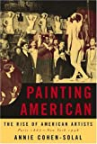 Painting American, Annie Cohen-Solal, 0679450939