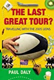 The Last Great Tour? Travelling with the 2005 Lions