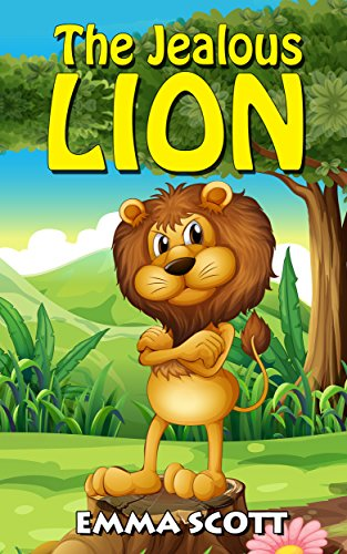 The Jealous Lion (Bedtime Stories for Children Book 6)