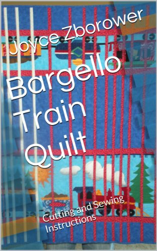 Bargello Train Quilt: Cutting and Sewing Instructions (Crafts Series Book 6)