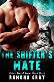 The Shifter's Mate (Other World Series Book 3)