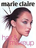 img - for Marie Claire Hair & Makeup book / textbook / text book